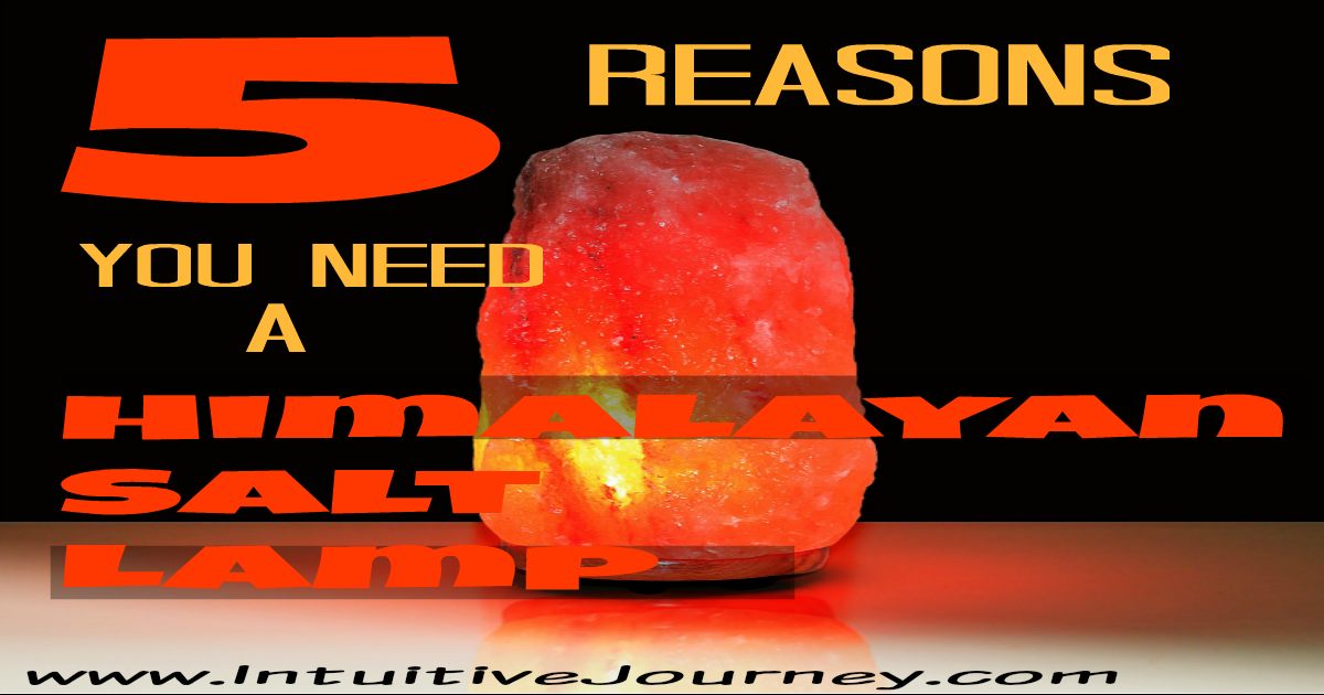 Himalayan Salt Lamp Positive Ions : 5 Reasons to Have a Himalayan Salt Lamp in Every Room of your Home Intuitive Journey
